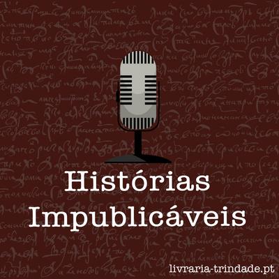 Histórias Impublicáveis