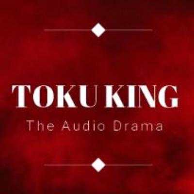 Toku King - The Tokusatsu Audio Drama