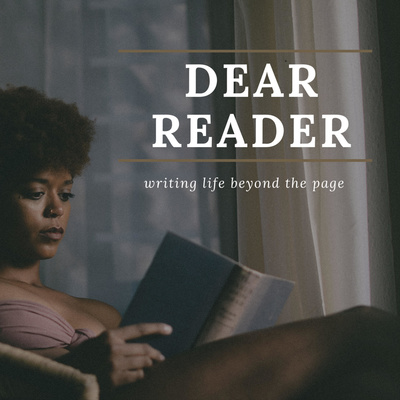Dear Reader: Writing Life Beyond the Page