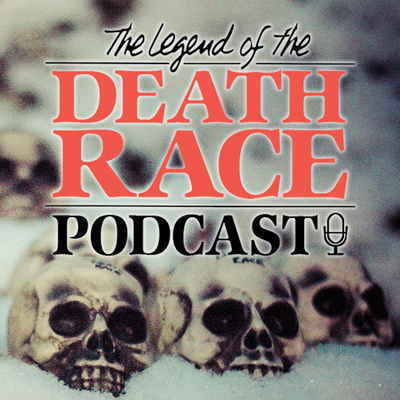 The Legend of the Death Race Podcast