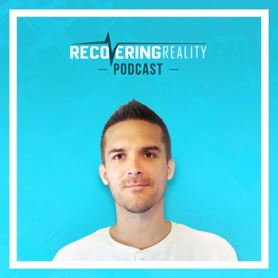 The Recovering Reality Podcast