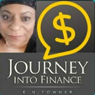 Journey Into Finance-The ElnTowner Show
