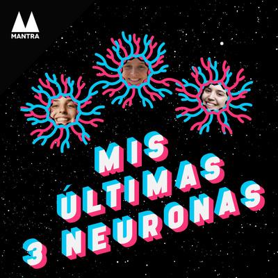 Mis últimas 3 neuronas