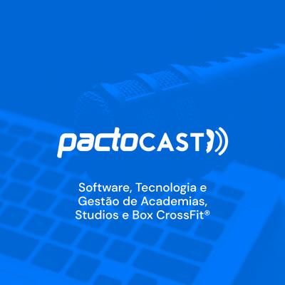 PactoCast - Software, Tecnologia e Gestão de Academias, Studios e Box CrossFit®