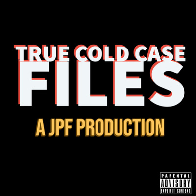 True Cold Case Files: A JPF Production
