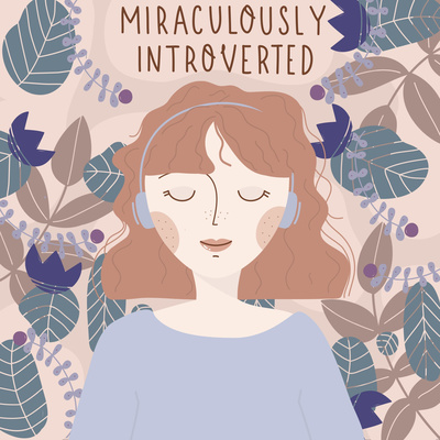 Miraculously Introverted!