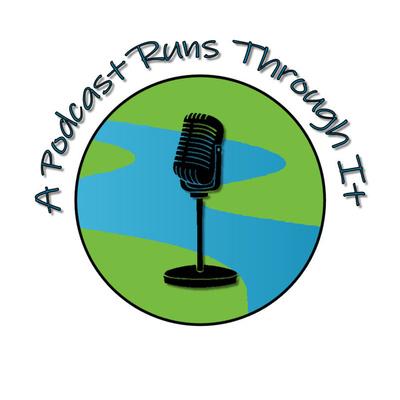 A Podcast Runs Through It