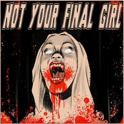 Not Your Final Girl