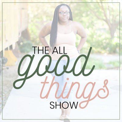 The All Good Things Show