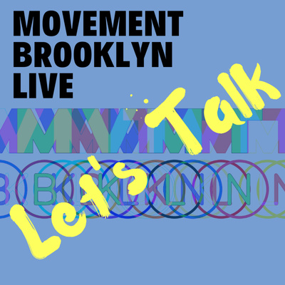 Movement Brooklyn LIVE: Let's Talk