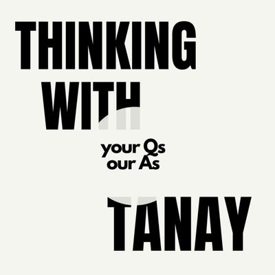 thinkingwithtanay