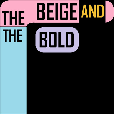The Beige and The Bold