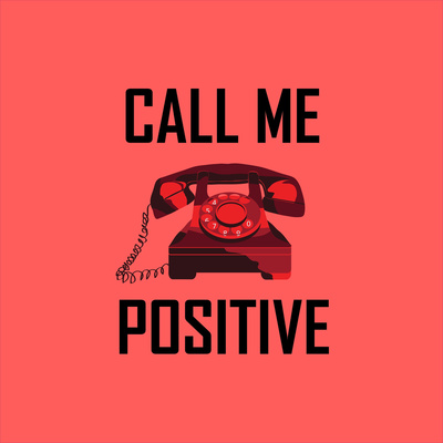 Call Me Positive