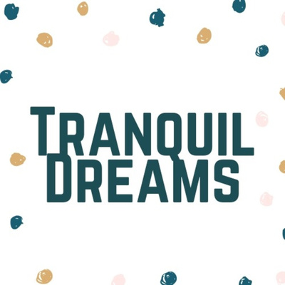 Tranquil Dreams Podcast