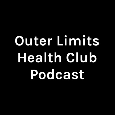 Outer Limits Health Club Podcast