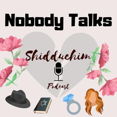 Nobody Talks Shidduchim