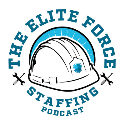 The Elite Force Staffing Podcast