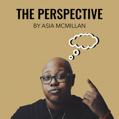 The Perspective by Asia McMillan