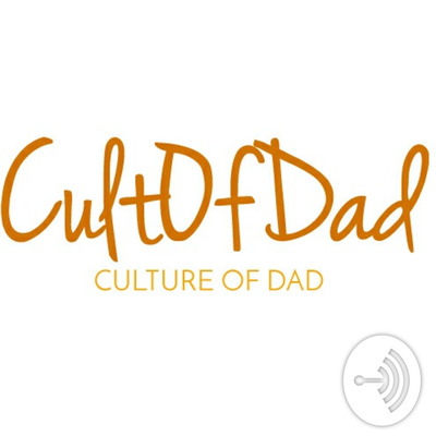 #CultOfDad PodCast
