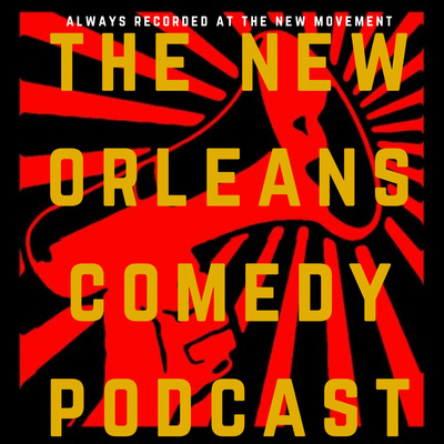 The New Orleans Comedy Podcast