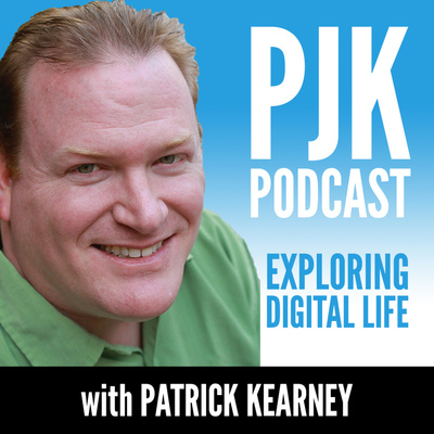 PJK Podcast: Exploring Digital Life