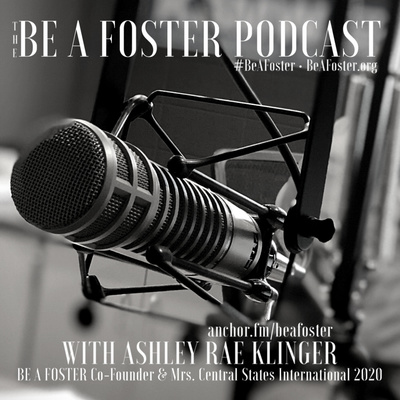The BE A FOSTER Podcast
