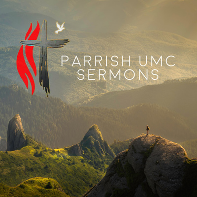 Parrish UMC Sermons