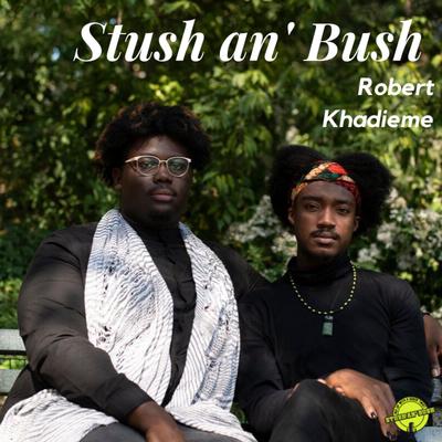 Stush an' Bush
