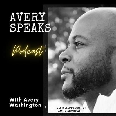 Avery Speaks Podcast (Family Advocacy)