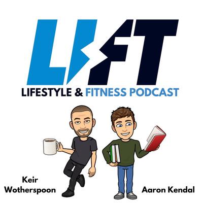 LIFT Fitness Podcast