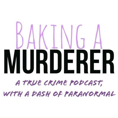 Baking a Murderer