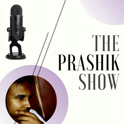The Prashik Show