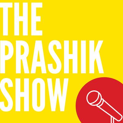 The Prashik Show
