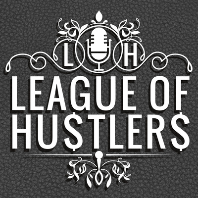 League of Hustlers - A Motivational Podcast for Goal-Getters