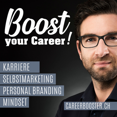 Boost your Career! Karriere - Bewerbung - Selbstmarketing - Personal Branding & Mindset