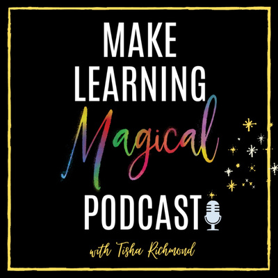 The Make Learning Magical Podcast