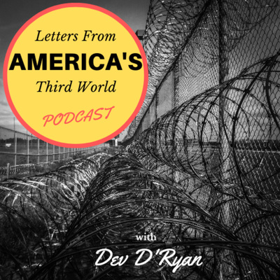 Letters From America's Third World Podcast