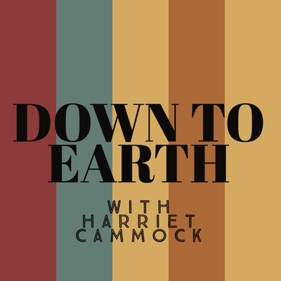 Down To Earth With Harriet Cammock