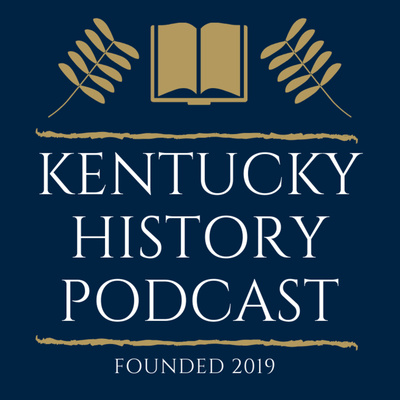 Kentucky History Podcast