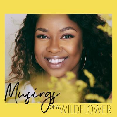 Musings Of A Wildflower