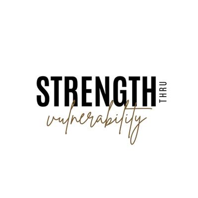 Strength thru Vulnerability