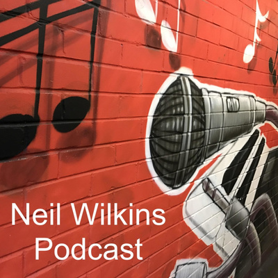 Neil Wilkins Podcast