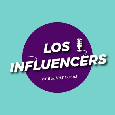 Los Influencers by Buenas Cosas