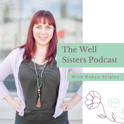 The Well Sisters Podcast