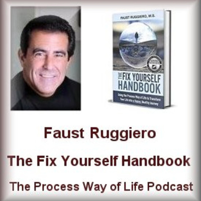 The Fix Yourself Podcast; The Process Way of Life Journey