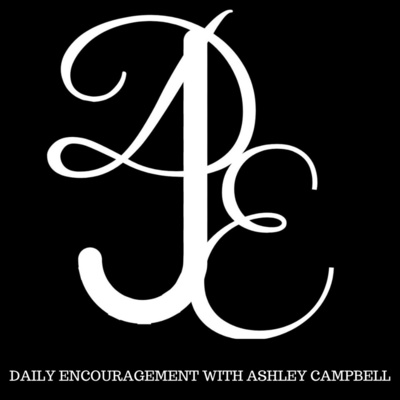Daily Encouragement with Ashley Campbell