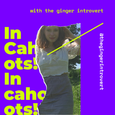 In Cahoots! with @thegingerintrovert