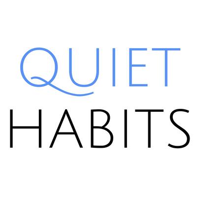 Quiet Habits