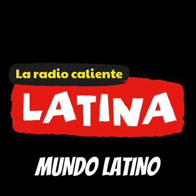 MUNDO LATINO - RADIO LATINA