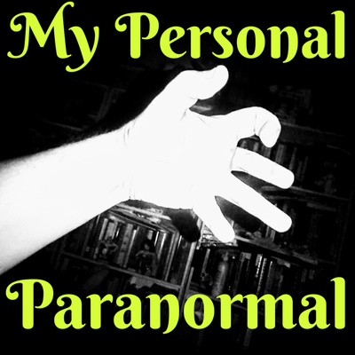 My Personal Paranormal